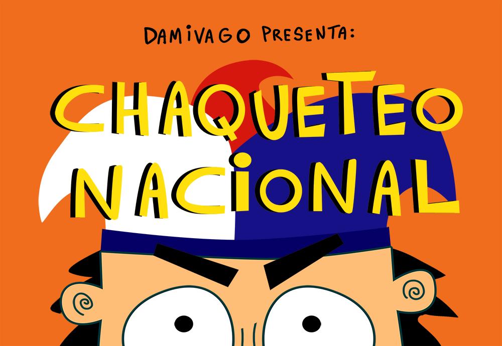 Damivago Presenta: Chaqueteo Nacional
